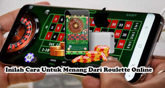 Inilah Cara Untuk Menang Dari Roulette Online