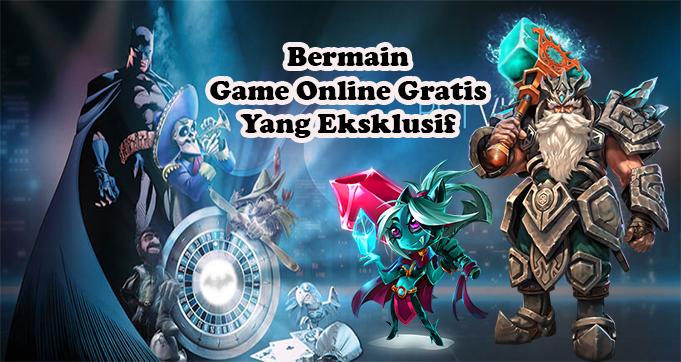 Bermain Game Online Gratis Yang Eksklusif