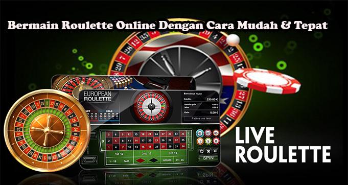 Bermain Roulette Online Dengan Cara Mudah & Tepat