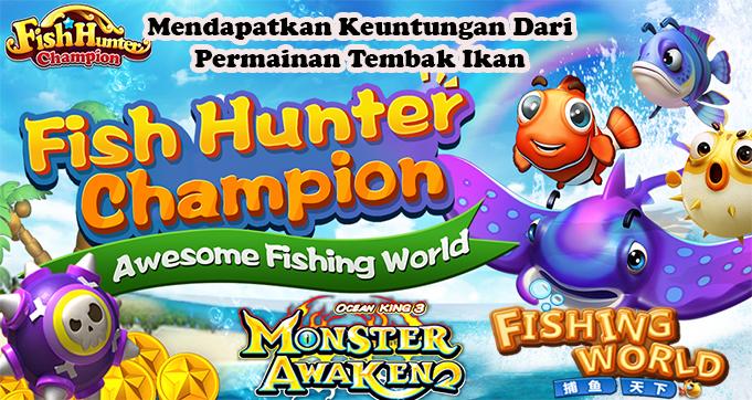 Mendapatkan Keuntungan Dari Permainan Tembak Ikan